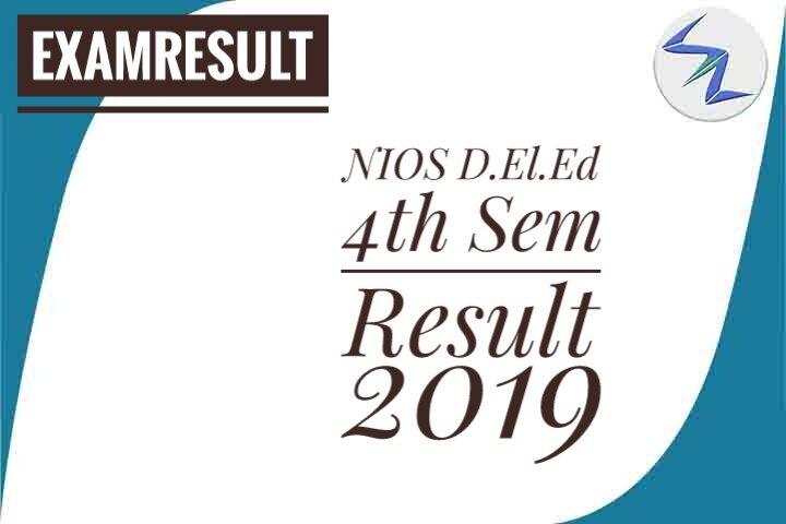 NIOS D.El.Ed 4th Semester Result 2019 Declared | Details Inside