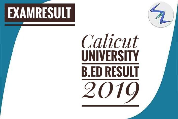 Calicut University B.Ed Result 2019 Declared | Details Inside
