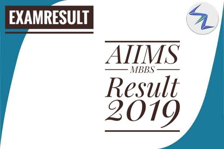 AIIMS MBBS 2019 Exam Result Declared   Details Inside