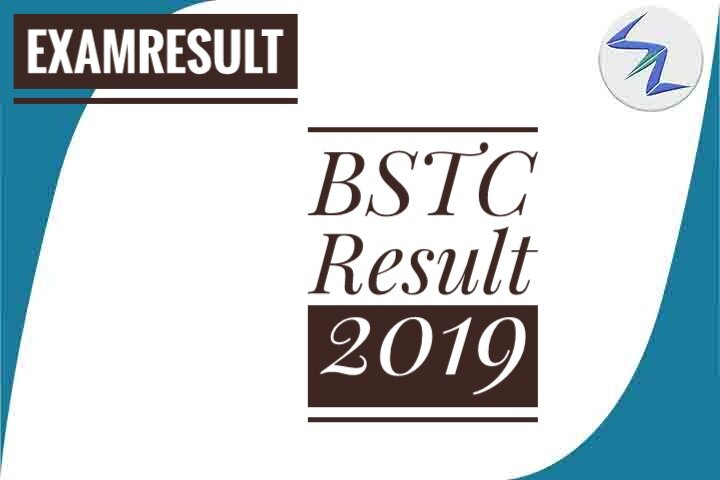 BSTC Result 2019 To Be Out Soon   Details Inside