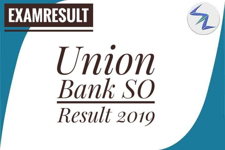 Union Bank SO Result 2019 Declared | Details Inside