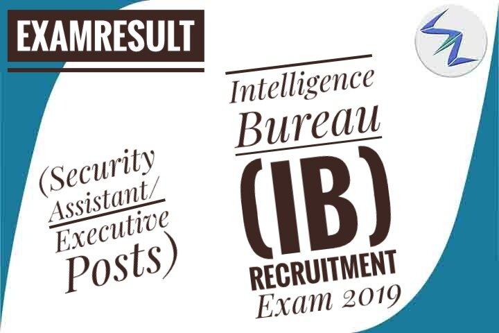 Intelligence Bureau (IB) Recruitment Exam 2019 Result Declar...