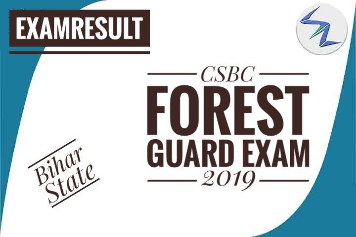 CSBC Bihar State Forest Guard Recruitment Exam 2019 Result Declared | Details Inside