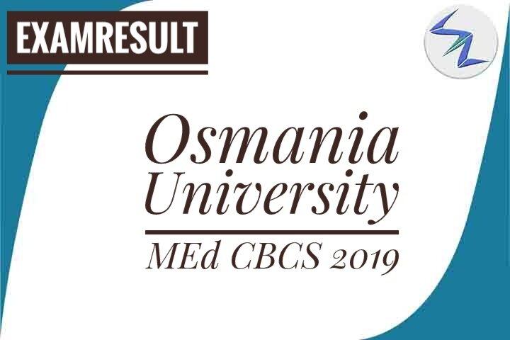 Osmania University MEd CBCS 2019 Result Declared | Details Inside