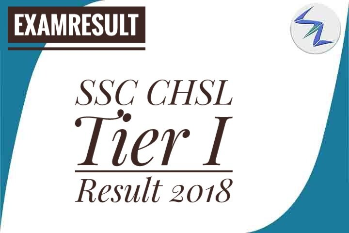 SSC CHSL Tier I Result 2018 Announced   Details Inside