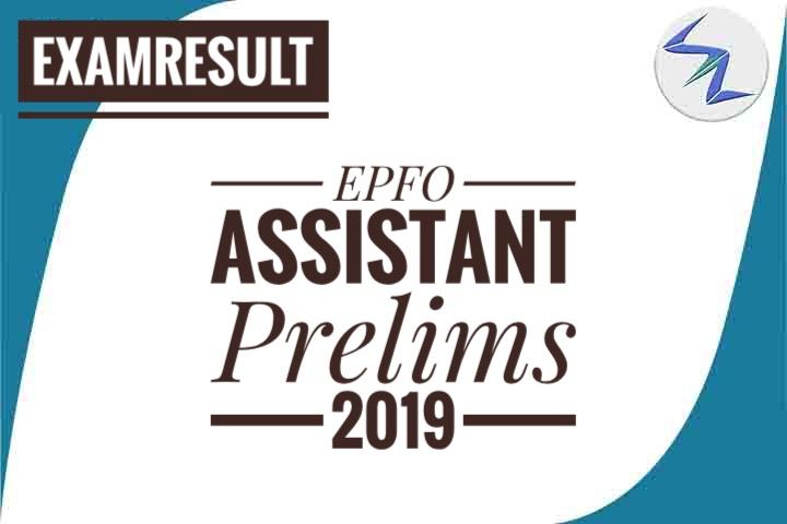 EPFO Assistant Prelims 2019 Result Declared   Details Inside