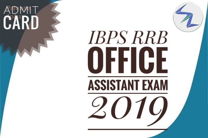 IBPS RRB Office Assistant Exam 2019 | Admit Cards Out | Details Inside