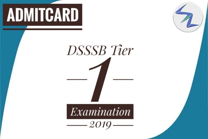 DSSSB Tier 1 Examination 2019 | Admit Cards Are Available For Download | Details Inside