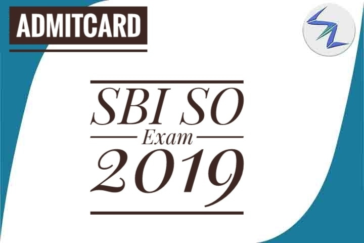 SBI SO Exam 2019 | Admit Cards Are Available For Download | ...