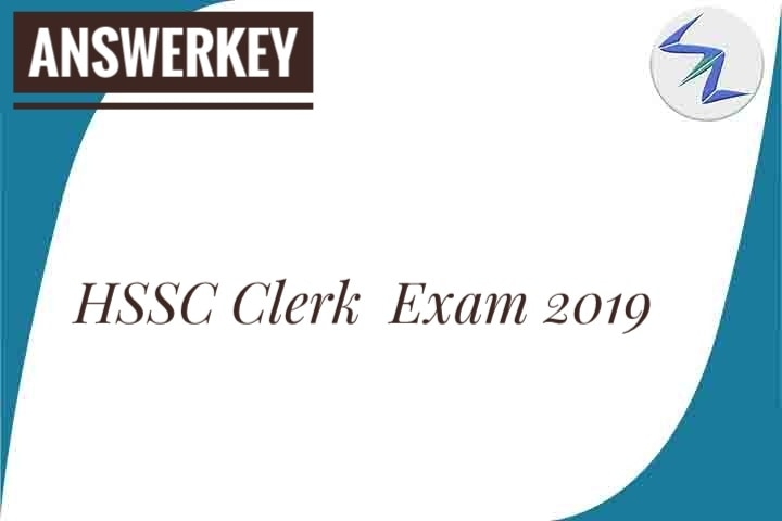 HSSC Clerk Exam 2019 | Answer Key Released | Details Inside