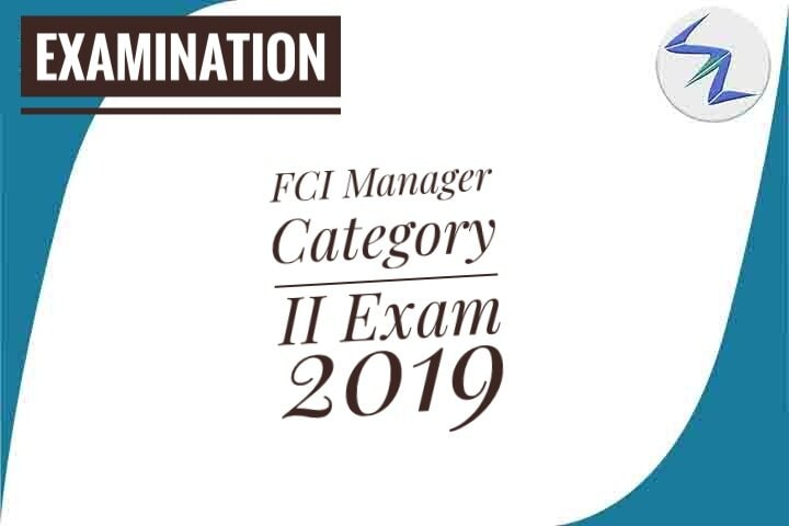 FCI Manager Category II Exam 2019 | Exam To Be Held On November 28 | Details Inside