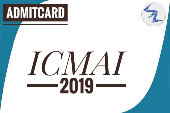 ICMAI 2019 | Admit Cards Are Available For Download | Details Inside
