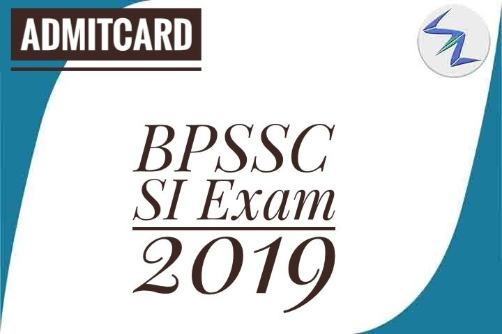 BPSSC SI Exam 2019 | Admit Card Released | Details Inside