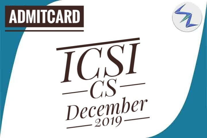 ICSI CS December 2019 | Admit Card Are Available For Downloa...