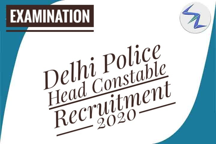 Delhi Police Head Constable Recruitment Exam 2020 | Applicat...