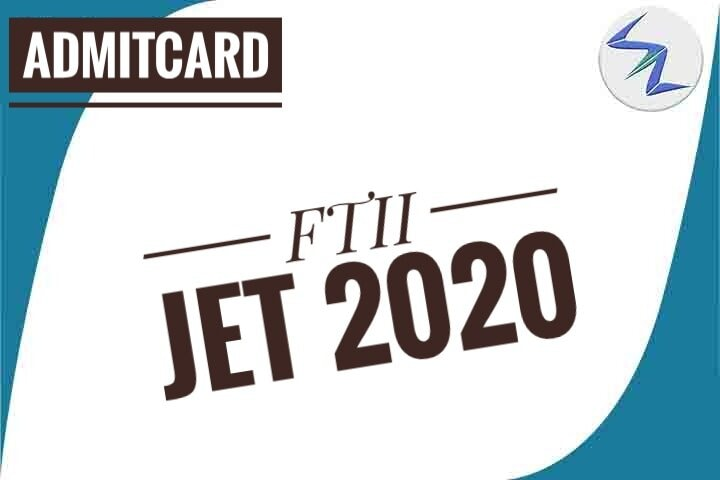 FTII JET 2020 | Admit Cards Are Available For Download | Details Inside