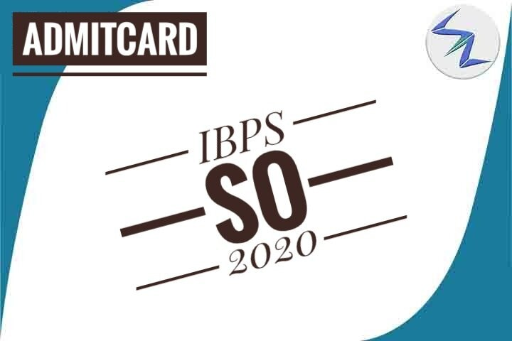 IBPS SO 2020 | Admit Card Are Available For Download | Details Inside