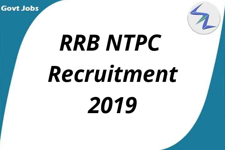 RRB NTPC Recruitment 2019 | Golden opportunity for job seeking candidates | Full Details Inside
