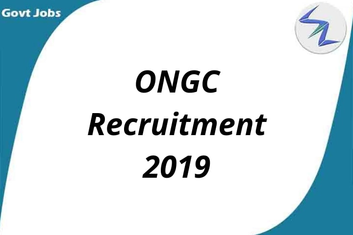 Oil and Natural Gas Corporation Recruitment 2019 | 785 Open Posts | Full Details Inside