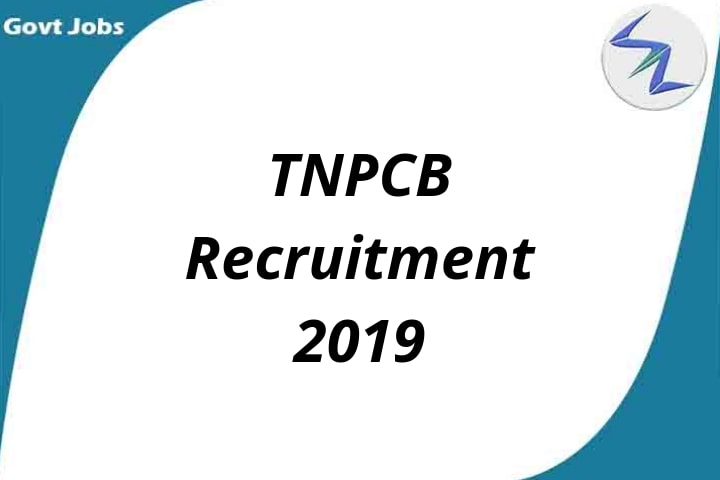 Tamil Nadu Pollution Control Board Recruitment 2019 | 224 Open Posts | Full Details Inside