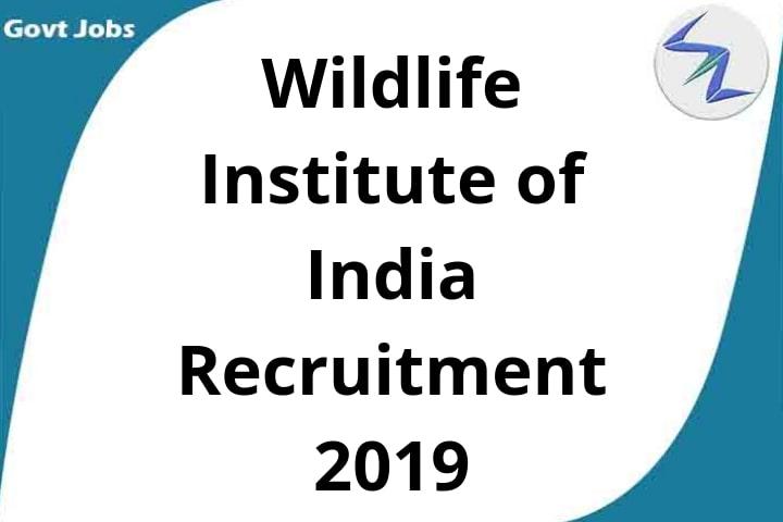 Wildlife Institute of India Recruitment 2019   23 Open Posts...
