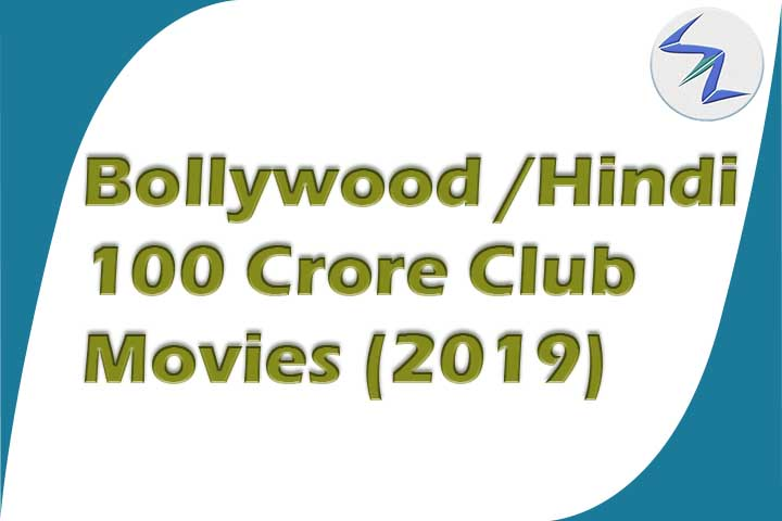 100 Crore Club Movies List In Bollywood 2019