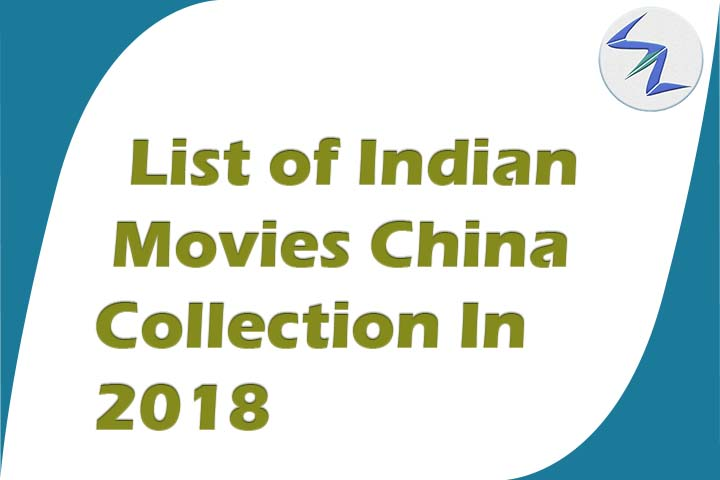 Indian Movies China Box Office Collection  In 2018