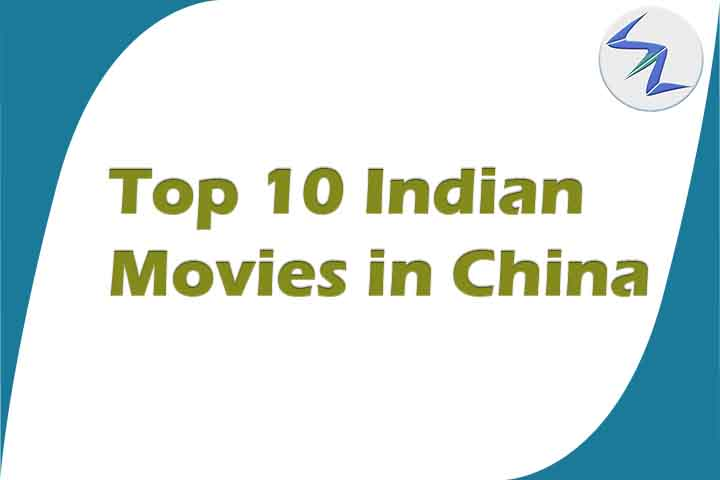 Top 10 Indian Movies Box Office Collection in China