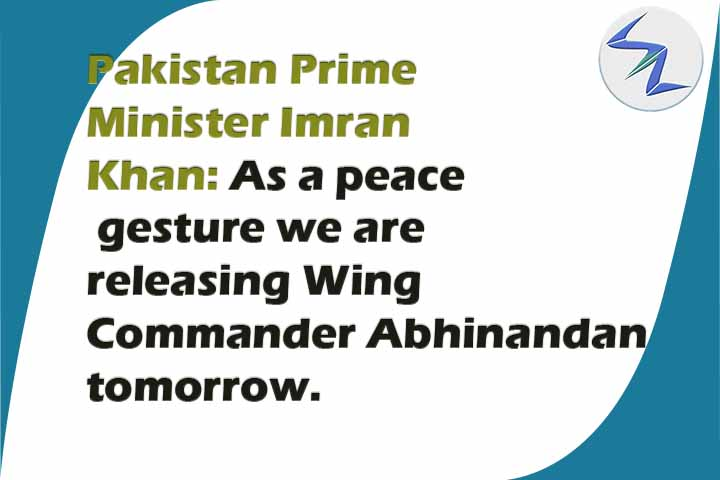 Pakistan PM Imran Khan: As a peace gesture we are releasing Wing Commander Abhinandan Tomorrow