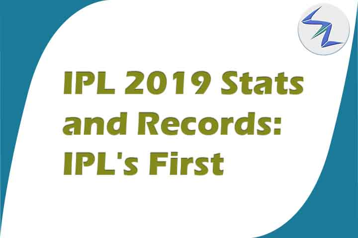 IPL 2019 Stats and Records: IPL's First