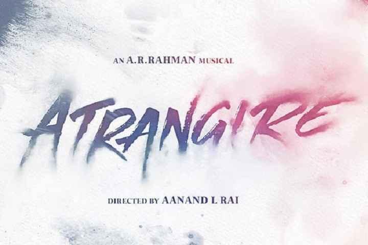 Atrangi Re's Theatrical Release Date Announced