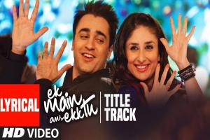 Ek Main Aur Ekk Tu Title Song Photo