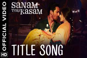 Sanam Teri Kasam Title Song Photo